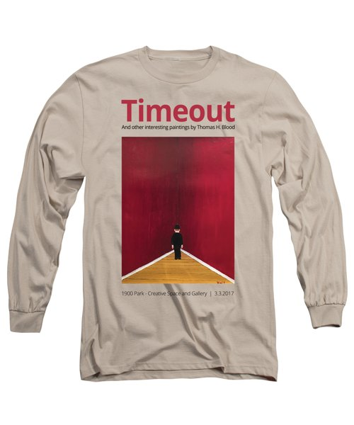 Timeout T-shirt Long Sleeve T-Shirt by Thomas Blood