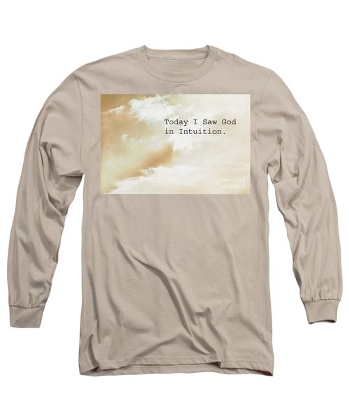 Today I Saw God In Intuition Long Sleeve T-Shirt