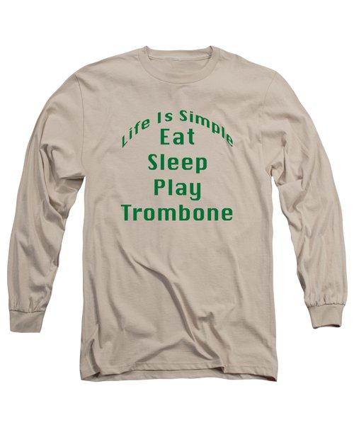 Trombone Eat Sleep Play Trombone 5517.02 Long Sleeve T-Shirt by M K  Miller