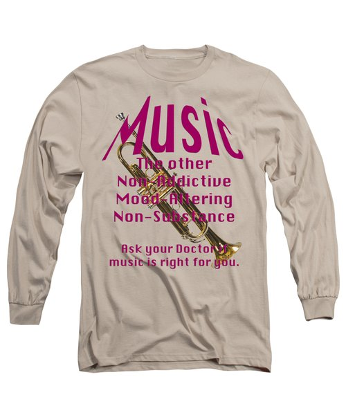 Trumpet Music Is Right For You 5496.02 Long Sleeve T-Shirt