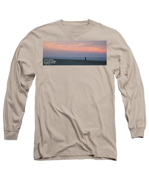 Trust In Dreams... Long Sleeve T-Shirt
