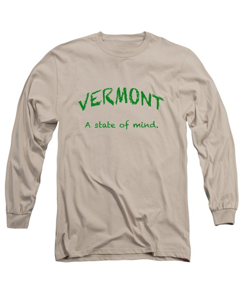 Vermont, A State Of Mind Long Sleeve T-Shirt