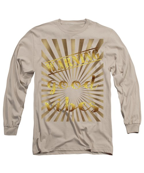 Warning, Good Vibes Typography Long Sleeve T-Shirt by Georgeta Blanaru