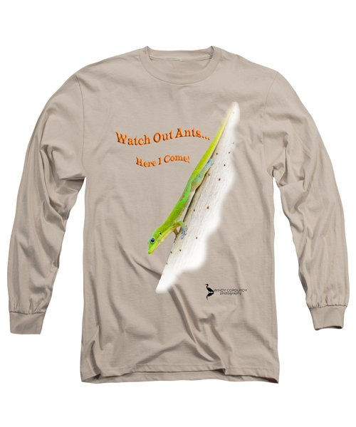 Watch Out Ants...here I Come Long Sleeve T-Shirt