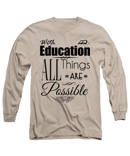 With Education Long Sleeve T-Shirt