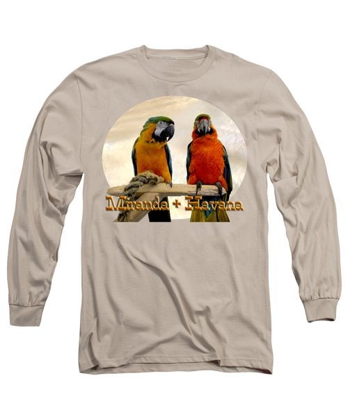 You Have A Friend In Me Long Sleeve T-Shirt by Zazu's House Parrot Sanctuary