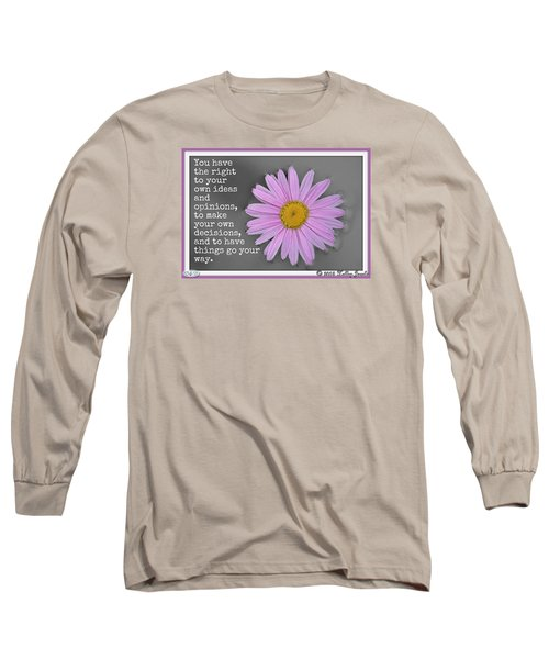 You Have The Right Long Sleeve T-Shirt by Holley Jacobs