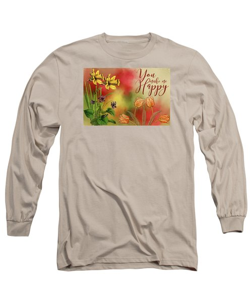 You Make Me Happy Long Sleeve T-Shirt by Diana Boyd