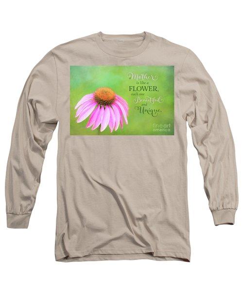 A Mother Is Lke A Flower Long Sleeve T-Shirt