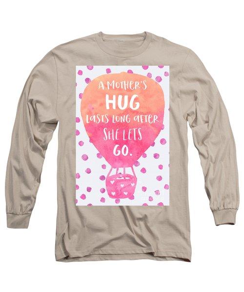 A Mother's Hug Long Sleeve T-Shirt