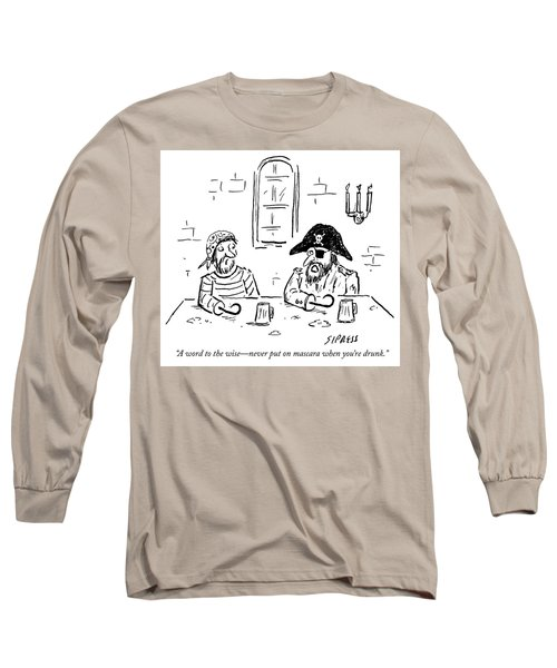 A Word To The Wise Long Sleeve T-Shirt