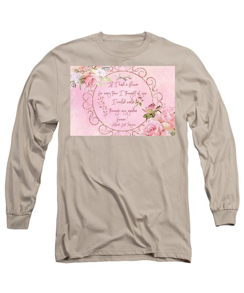 If I Had A Flower Love Artwork Long Sleeve T-Shirt
