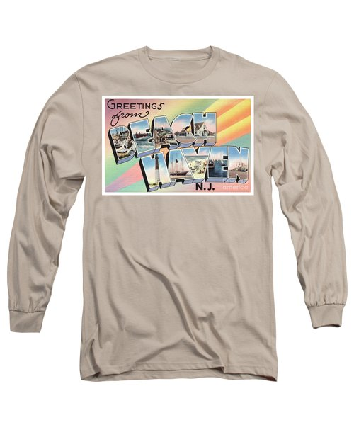 Beach Haven Greetings Long Sleeve T-Shirt