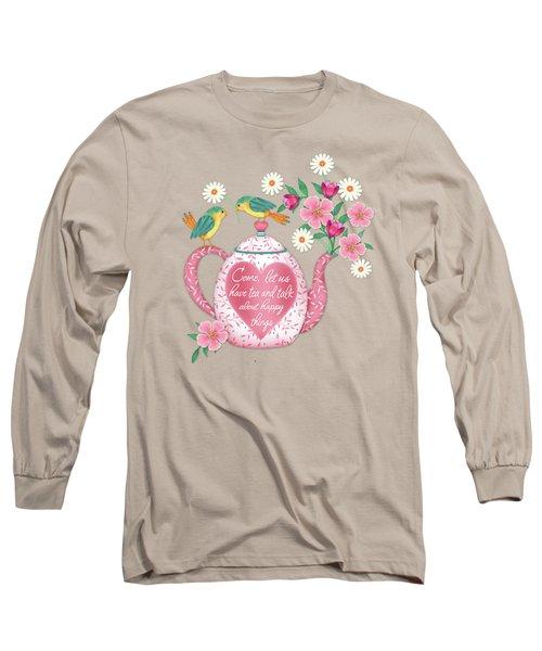 Come Let Us Have Tea Long Sleeve T-Shirt