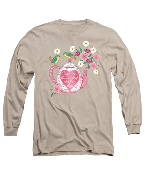 Come Let Us Have Tea Long Sleeve T-Shirt