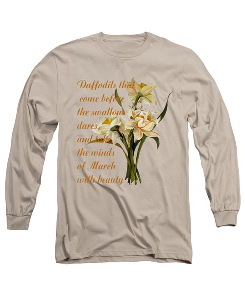 Daffodils That Come Shakespearian Quote Long Sleeve T-Shirt