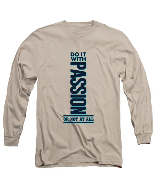 Do It With Passion 2 - Motivational, Inspirational Quotes - Minimal Typography Poster Long Sleeve T-Shirt