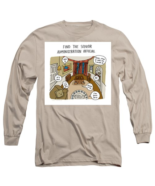 Find The Senior Administration Official Long Sleeve T-Shirt