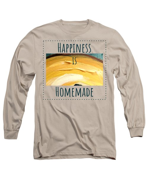 Long Sleeve T-Shirt featuring the painting Happiness Is Homemade #3 by Maria Langgle