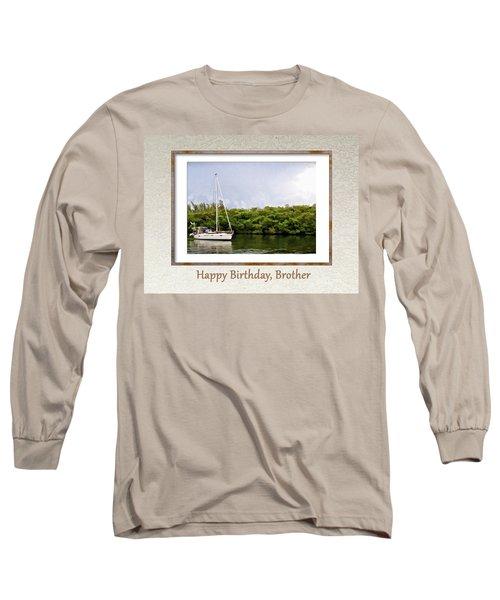 Happy Birthday, Brother Long Sleeve T-Shirt