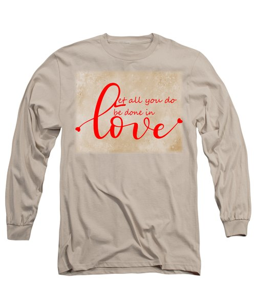 Let All You Do  Be Done In Love Long Sleeve T-Shirt