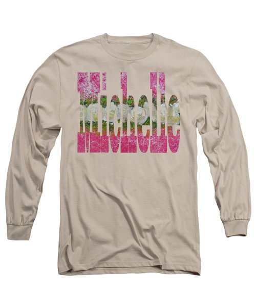 Michelle Long Sleeve T-Shirt