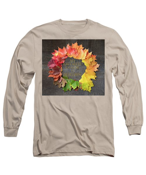 My Favorite Color Is Autumn Long Sleeve T-Shirt