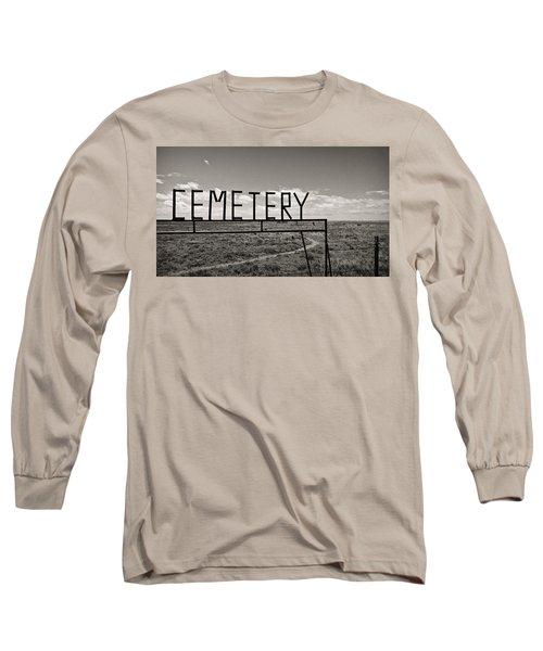 Oh, Bury Me Not Long Sleeve T-Shirt