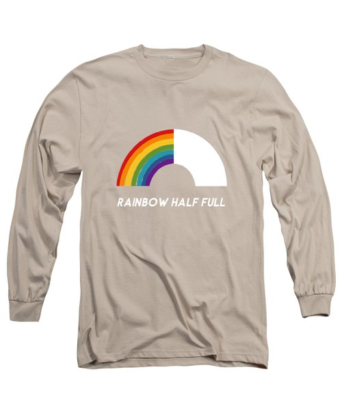 Rainbow Half Full- Art By Linda Woods Long Sleeve T-Shirt