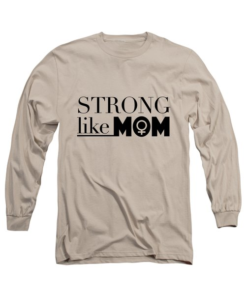 Strong Like Mom Long Sleeve T-Shirt