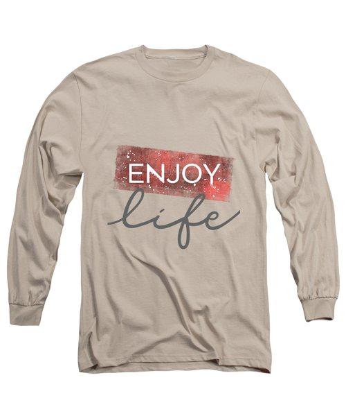 Text Art Enjoy Life Long Sleeve T-Shirt