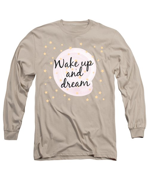 Wake Up And Dream - Baby Room Nursery Art Poster Print Long Sleeve T-Shirt