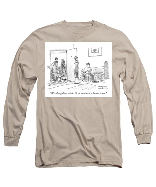 We Do Want To Be A Burden To You Long Sleeve T-Shirt