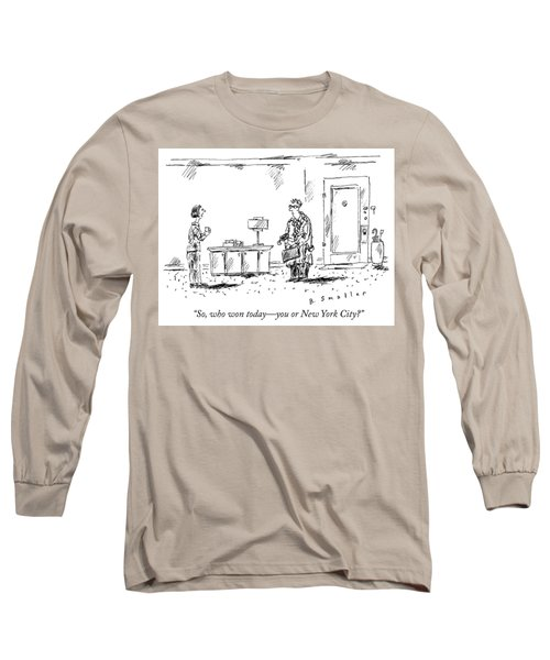Who Won Today Long Sleeve T-Shirt