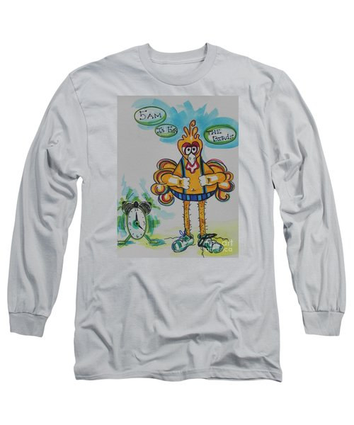 5am Is For The Birds Long Sleeve T-Shirt