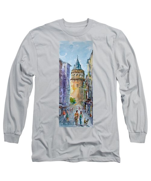 A Walk Around Galata Tower - Istanbul Long Sleeve T-Shirt