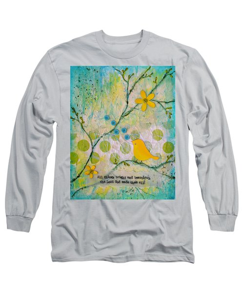All Things Bright And Beautiful Long Sleeve T-Shirt by Carla Parris