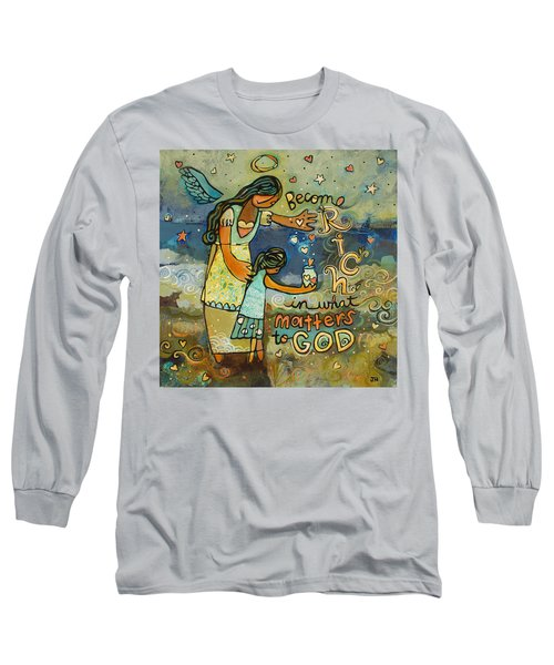 Become Rich In What Matters To God Long Sleeve T-Shirt