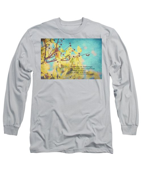 Believe In Dreams Long Sleeve T-Shirt by Toni Hopper