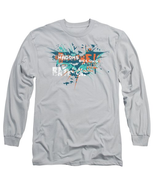 Dark Knight Rises - Belong To Me Long Sleeve T-Shirt