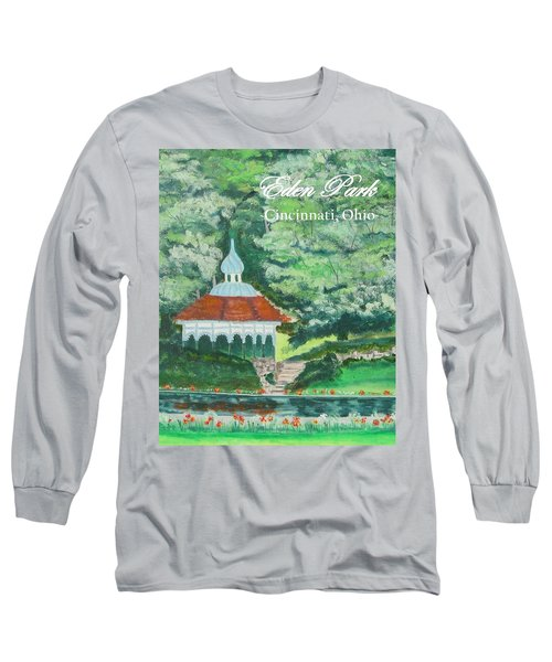 Eden Park Gazebo  Cincinnati Ohio Long Sleeve T-Shirt