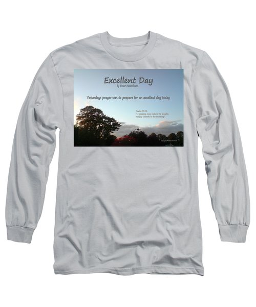 Excellent Day Long Sleeve T-Shirt