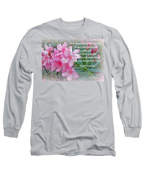 Flowers With Maya Angelou Verse Long Sleeve T-Shirt by Kay Novy
