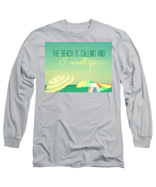 I Must Go Long Sleeve T-Shirt by Valerie Reeves