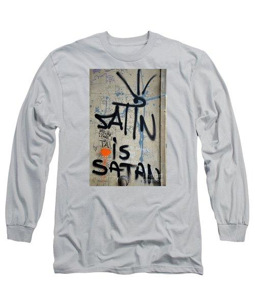 Long Sleeve T-Shirt featuring the photograph 'satin Is Satan' Graffiti - Bucharest Romania by Imran Ahmed