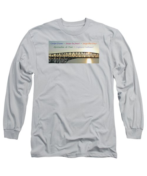 Seize The Day - Annapolis Bay Bridge Long Sleeve T-Shirt by Emmy Marie Vickers