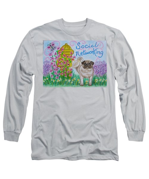 Social Networking Pug Long Sleeve T-Shirt