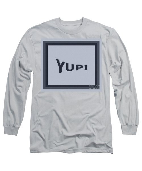 Yup Colorized Long Sleeve T-Shirt