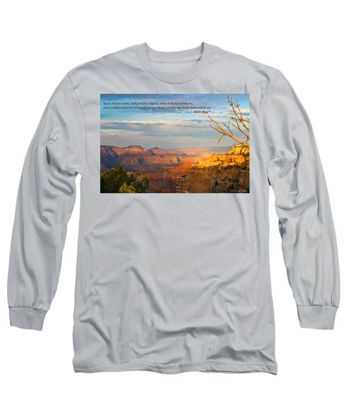 Grand Canyon Splendor - With Quote Long Sleeve T-Shirt