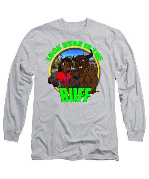 08 Look Good In The Buff Long Sleeve T-Shirt by Michael Frank Jr